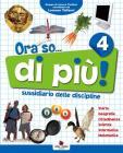 Ora so... di pi�. Sussidiario delle discipline. Vol. unico. Con e-book.�Per la 4� classe elementare