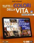 Tutti i colori della vita. Con Giorda, diritti di carta. Con espansione online. Per le Scuole superiori. Con DVD-ROM
