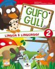 Gufo Gul�. Con espansione online. Per la Scuola elementare vol.2