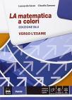 La matematica a colori. Verso l'esame. Ediz. blu. Con e-book. Con espansione online. Per le Scuole superiori