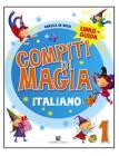 Compiti di magia. Italiano. Per la Scuola elementare vol.1