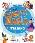 Compiti di magia. Italiano. Per la Scuola elementare vol.2