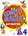 Compiti di magia. Matematica. Per la Scuola elementare vol.4
