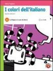I colori dell'italiano. Vol. A: La lingua e le sue strutture. Con espansione online. Per le Scuole superiori