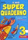 Il mio super quaderno. Italiano. Con espansione online. Per la Scuola elementare vol.3