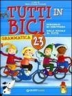 Tutti in bici 2-3. Percorso di scrittura, dalle regole al testo. Grammatica. Per la Scuola elementare