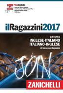 Il Ragazzini 2017. Dizionario inglese-italiano, italiano-inglese. Plus digitale. Con aggiornamento online. Con DVD-ROM
