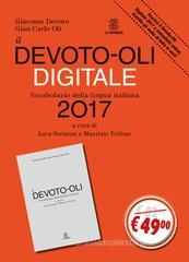 Il Devoto-Oli 2017 digitale. Vocabolario della lingua italiana-Guida all'uso del vocabolario digitale. Con CD-ROM