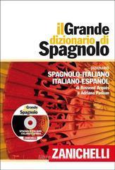 Il Grande dizionario di spagnolo. Dizionario spagnolo-italiano, italiano-spagnolo. Con aggiornamento online. Con DVD-ROM
