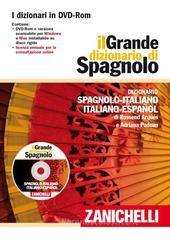 Il Grande dizionario di spagnolo. Dizionario spagnolo-italiano, italiano-spagnolo. DVD-ROM