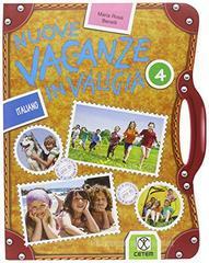 Nuove vacanze in valigia. Italiano. Per la 4ª classe elementare