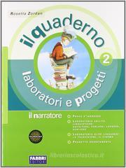 Il narratore. Laboratori e progetti-La letteratura e oltre. Con espansione online. Per la Scuola media vol.2