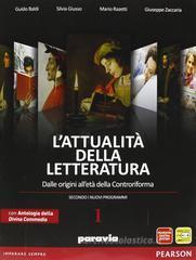 Attualità della letteratura. Con Divina Commedia-Laboratorio competenze. Con espansione online. Per le Scuole superiori vol.1