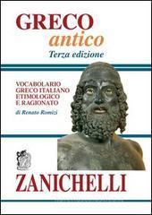 Greco antico. Vocabolario greco-italiano etimologico e ragionato