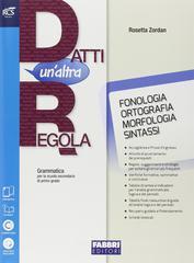 Datti un'altra regola. Fonologia-Quaderno. Con e-book. Con espansione online. Per la Scuola media