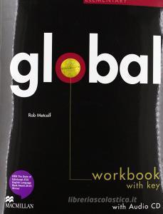 Global. Elementary. Workbook. With key. Per le Scuole superiori. Con CD Audio