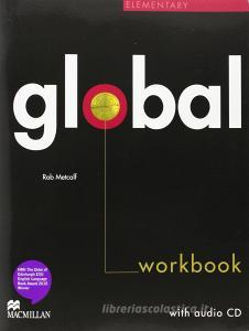 Global. Elementary. Workbook. No key. Per le Scuole superiori. Con CD Audio