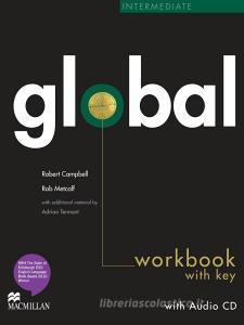 Global. Intermediate. Workbook. With key. Per le Scuole superiori. Con CD Audio