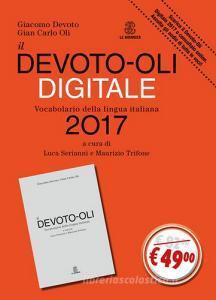 Il Devoto-Oli 2017 digitale. Vocabolario della lingua italiana-Guida all'uso del vocabolario digitale. Con CD-ROM