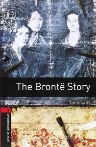 The bronte story. Oxford bookworms library. Livello 3.