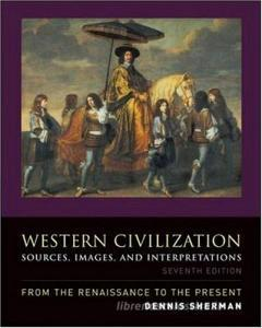 Western civilizations. Sources, images and interpretations, from the Renaissance to the present. Per il Liceo linguistico. Con CD Audio. Con CD-ROM