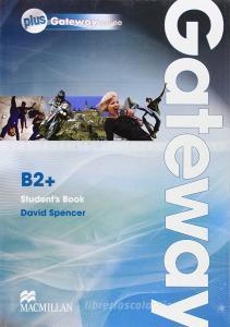 Gateway. B2+. Student's book-Webcode. Ediz. internazionale. Per le Scuole superiori. Con espansione online
