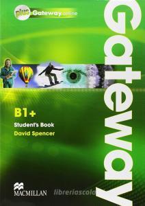 Gateway. B1+. Student's book-Webcode. Ediz. internazionale. Per le Scuole superiori. Con espansione online