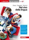 Nel vivo della lingua. Grammatica, lessico e comunicazione. Idee per imparare. Per le Scuole superiori