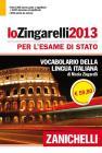 Lo Zingarelli 2013. Vocabolario della lingua italiana. Ediz. per Esame di Stato