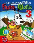 Le vacanze di Fiuto e Molla. Con Tito Stordito. Con espansione online. Per la 3ª classe elementare