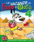 Le vacanze di Fiuto e Molla. Con Corri, Gummo, corri! Con DVD. Per la 4ª classe elementare