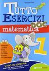 Tutto esercizi DOC. Matematica. Per la Scuola elementare vol.1