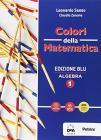 Colori della matematica. Algebra-Quaderno algebra. Ediz. blu. Per i Licei scientifici. Con e-book. Con espansione online vol.1