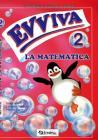 Evviva la matematica. Per la Scuola elementare vol.2