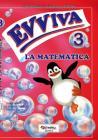 Evviva le matematica. Per la Scuola elementare vol.3