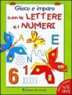 ABC 123. Imparo le lettere e i numeri. Ediz. illustrata