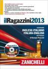 Il Ragazzini 2013. Dizionario inglese-italiano, italiano-inglese. Con DVD-ROM. Con aggiornamento online