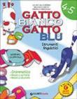 Gatto bianco gatto blu. Strumenti linguistici 4-5.