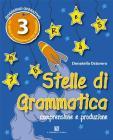 Stelle di grammatica. Per la Scuola elementare vol.3