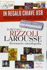 Il piccolo Rizzoli Larousse. Dizionario-enciclopedia. Con chiave USB