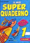 Il mio super quaderno. Italiano. Per la Scuola elementare vol.1