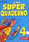 Il mio super quaderno. Italiano. Per la Scuola elementare vol.4