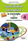 Sussidiario semplice. Per la Scuola elementare. Con e-book. Con espansione online vol.4