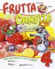 Frutta candita. Per la Scuola elementare. Con e-book. Con espansione online vol.1