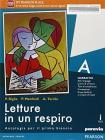 Letture in un respiro. Vol. A. Per le Scuole superiori. Con e-book. Con espansione online