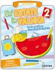 Un' estate in valigia. Italiano. Per la Scuola elementare vol.2