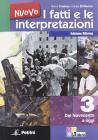 Nuovo i fatti e le interpretazioni. Ediz. riforma. Per le Scuole superiori vol.3