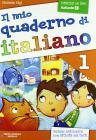 Il mio quaderno di italiano. Per la Scuola elementare vol.1