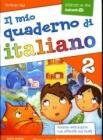 Il mio quaderno di italiano. Per la Scuola elementare vol.2