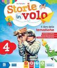 Storie in volo. Per la Scuola elementare. Con e-book. Con espansione online vol.4